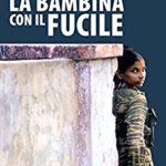 """""""La bambina con il fucile"""" – di Susanna De Ciechi"""