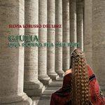 """""""Giulia, una donna tra due Papi"""" –  di Silvia Lorusso"""