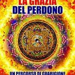 """""""La grazia del perdono""""- di Gianella Girotto"""