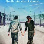 """""""Quella vita che ci manca"""" di Valentina D'Urbano"""