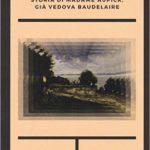 """Storia di Madame Aupick, già vedova Baudelaire"""