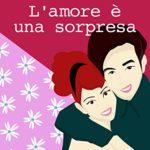 """""""L'amore è una sorpresa"""" di  Cristina Sferra"""