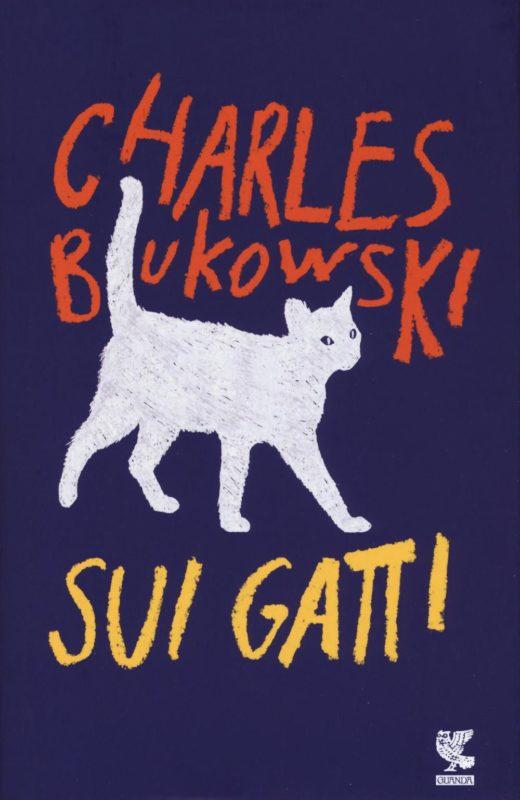 Charles Bukowski - Sui gatti