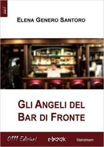 Elena Genero Santoro - Gli angeli del bar di fronte
