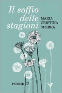 """""""Il soffio delle stagioni"""" di Maria Cristina Sferra"""
