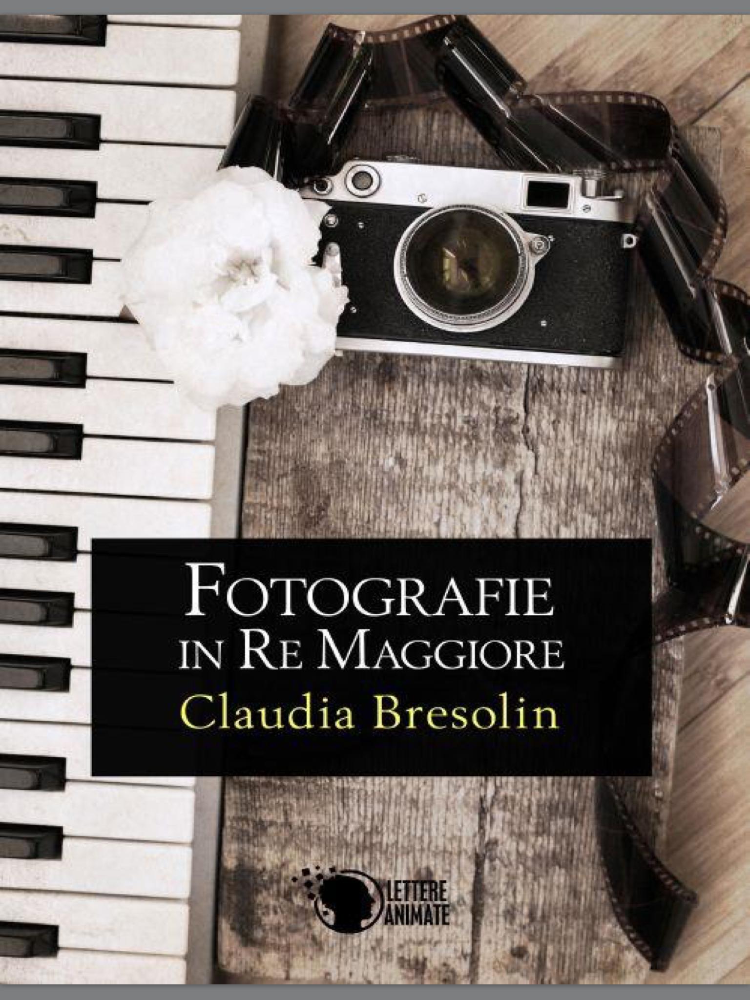 """""""Fotografie in Re Maggiore"""" di Claudia Bresolin"""