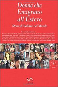 """""""Donne che emigrano all'estero. Storie di Italiane nel Mondo"""""""
