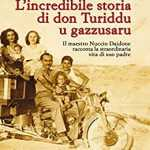 """L'incredibile storia di don Turiddu u gazzusaru""di Salvatore Farina"