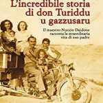 """""""L'incredibile storia di don Turiddu u gazzusaru""""di Salvatore Farina"""