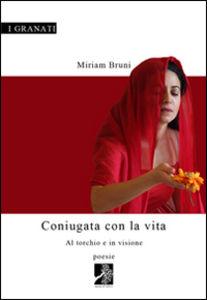 """""""Coniugata con la vita"""" di Miriam Bruni"""