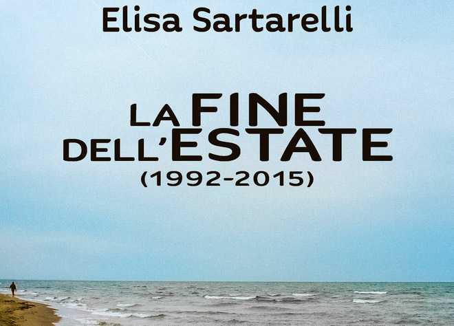 """""""La fine dell'estate (1992-2015)"""" di Elisa Sartarelli"""