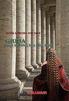 Giulia, una donna fra due papi