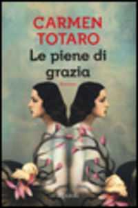 Le piene di grazia di Carmen Totaro