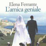 """L'amica geniale"" di Elena Ferrante"