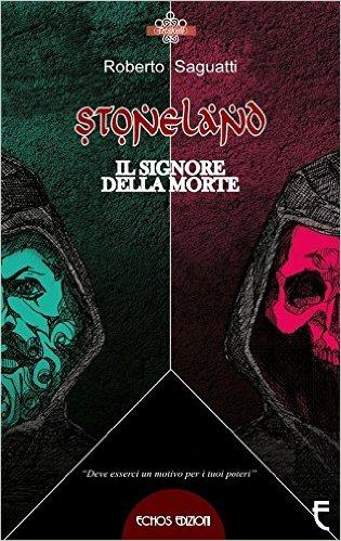 """""""Stoneland – Il signore della morte"""" di Roberto Saguatti"""