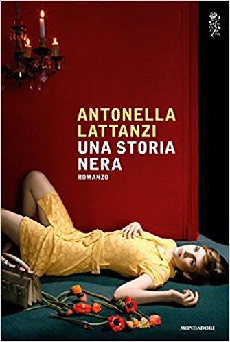 """""""Una storia nera"""" di Antonella Lattanzi"""