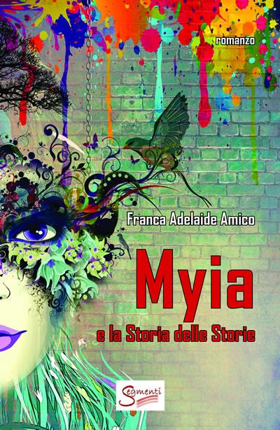 """""""Myia e la storia delle storie"""" di Franca Adelaide Amico"""