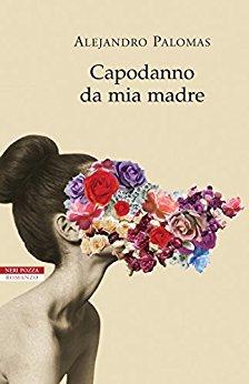 """""""Capodanno da mia madre"""" di Alejandro Palomas"""