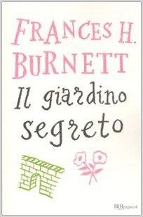 """""""Il giardino segreto"""" di Frances Hogdson Burnett"""