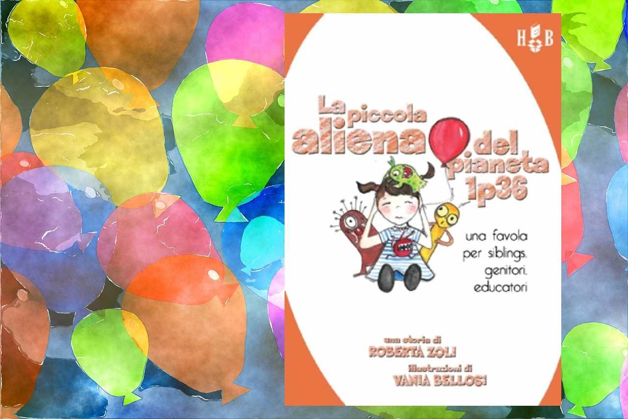 """""""La piccola aliena del pianeta 1p36"""" di Roberta Zoli"""