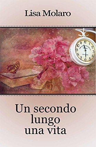 """""""Un secondo lungo una vita"""" di Lisa Molaro"""