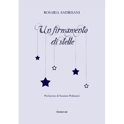 """""""Un firmamento di stelle"""" di Rosaria Andrisani"""