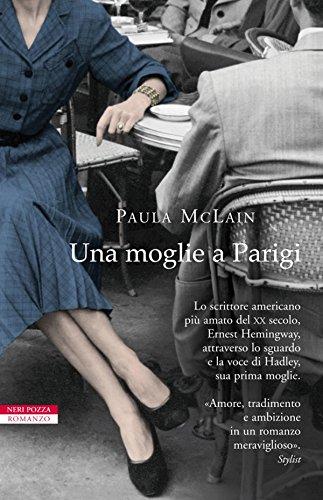 """""""Una moglie a Parigi"""" di Paula McLain"""
