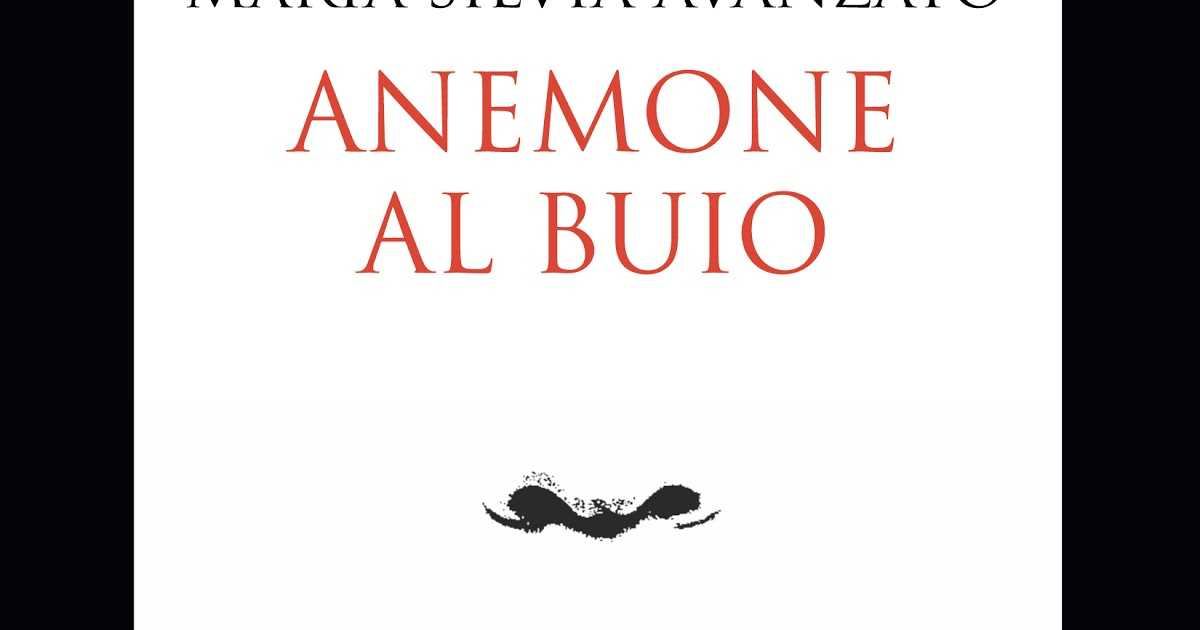 """""""Anemone al buio"""" di Maria Silvia Avanzato"""