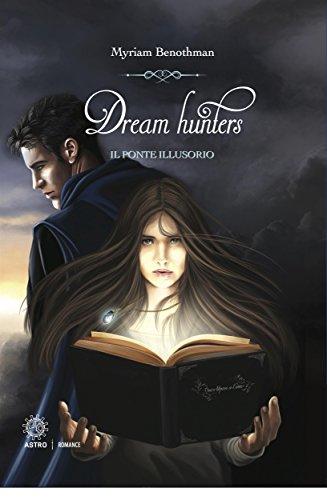 """""""Dream hunters: il ponte illusorio"""" di Myriam Benothman"""