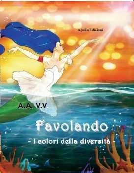 """""""Favolando. I colori della diversità"""" – A.A.V.V."""