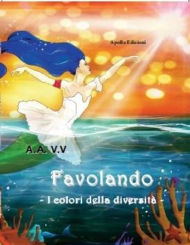 """""""Favolando. I colori della diversità"""" A.A.V.V."""
