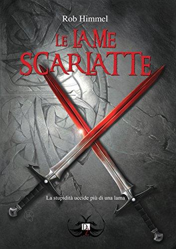 """""""Le lame scarlatte"""" di Rob Himmel"""
