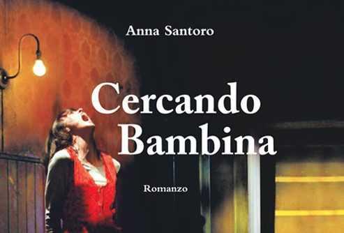 """""""Cercando Bambina"""" di Anna Santoro"""