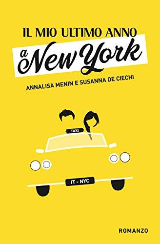 """""""Il mio ultimo anno a New York"""" di A. Menin e S. De Ciechi"""