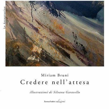 """""""Credere nell'attesa"""" di Miriam Bruni"""