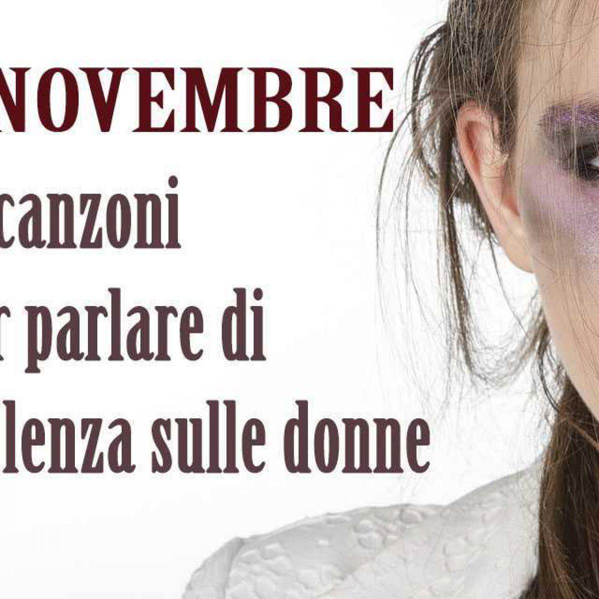 12 Canzoni Per Parlare Di Violenza Sulle Donne Cultura Al