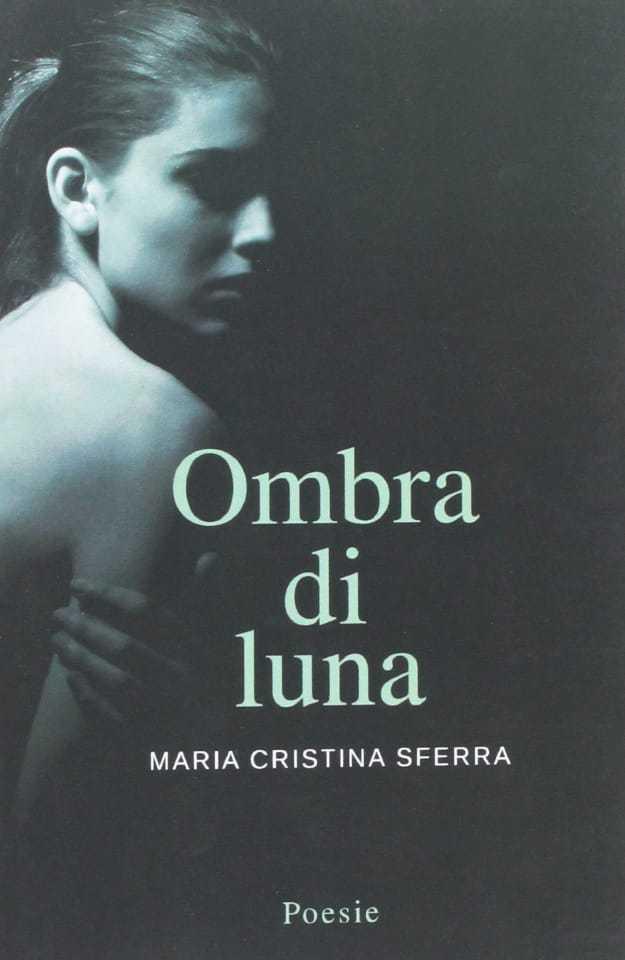 """""""Ombra di luna"""" di Maria Cristina Sferra – Recensione di Ilaria Negrini"""