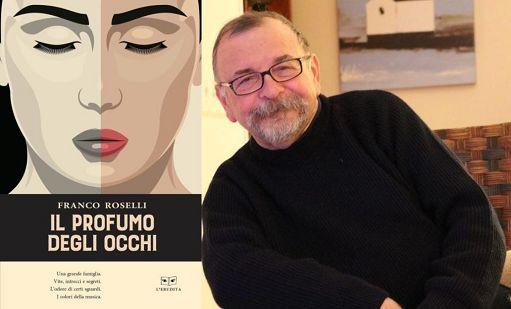 """""""Il profumo degli occhi"""" di Franco Roselli"""