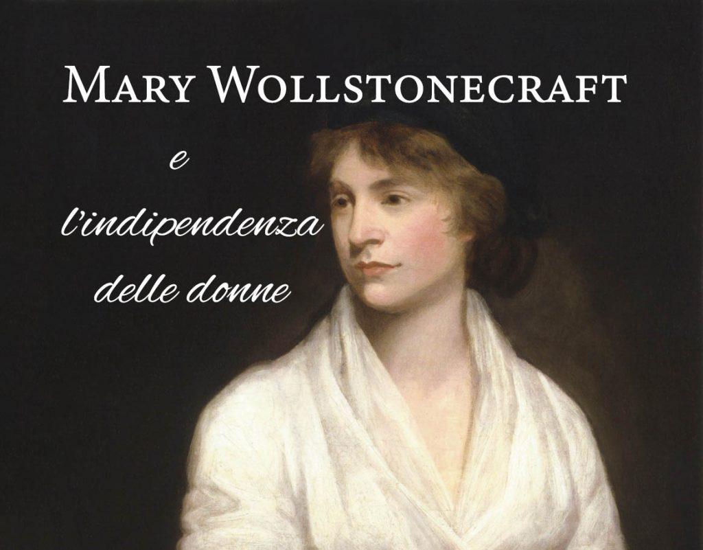 Mary Wollstonecraft e l'indipendenza delle donne