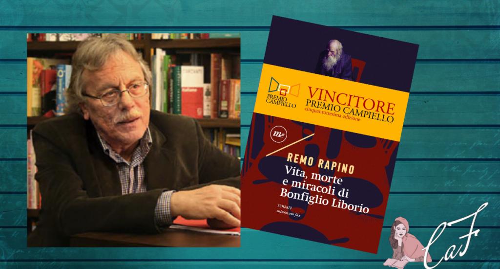 Vita, morte e miracoli di Bonfiglio Liborio, Remo Rapino